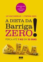 Livro - A dieta da barriga zero!: Perca 7kg em 32 dias -