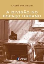 Livro - A divisão no espaço urbano -