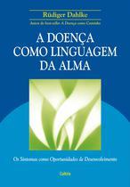 Livro - A Doença Como Linguagem da Alma -