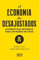 Livro - A ECONOMIA DOS DESAJUSTADOS -