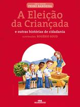 Livro - A Eleição da Criançada -