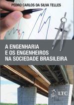 Livro - A Engenharia e os Engenheiros na Sociedade Brasileira -