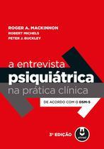 Livro - A Entrevista Psiquiátrica na Prática Clínica -