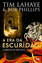 Livro - A era da escuridão (Vol. 4 A profecia da babilônia) -