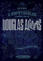 Livro - A espetacular e incrível vida de Douglas Adams -