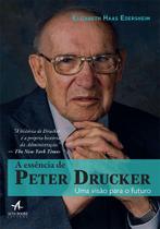 Livro - A Essência De Peter Drucker -