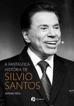 Livro - A fantástica história de Silvio Santos -