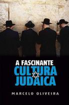 Livro - A Fascinante Cultura Judaica - Marcelo Oliveira - Kavod -