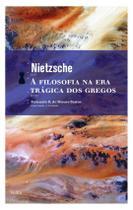 Livro - A Filosofia na era trágica dos gregos -