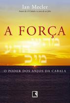 Livro - A força: o poder dos anjos da Cabala -