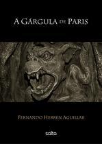 Livro - A Gárgula De Paris -