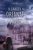 Livro - A garota do orfanato sombrio -