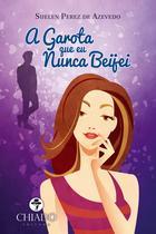 Livro - A Garota Que Eu Nunca Beijei -
