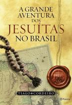 Livro - A grande aventura dos Jesuítas no Brasil -