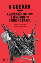 Livro - A Guerra: a ascensão do PCC e o mundo do crime no Brasil -