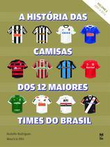 3713bbfa59 Livro - A história das camisas dos 12 maiores times do Brasil - vol. 2