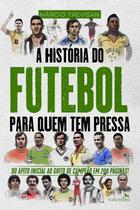 Livro - A História do Futebol para quem tem pressa -