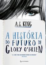 Livro - A história do futuro de Glory O'Brien -