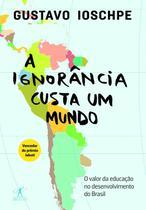 Livro - A ignorância custa um mundo -