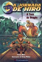 Livro - A Jornada De Hiro - A Toca Do Dragão -