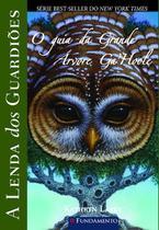 Livro - A Lenda Dos Guardiões - O Guia Da Grande Árvore Ga Hoole -