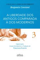 Livro - A Liberdade Dos Antigos Comparada À Dos Modernos – Vol. 3 -