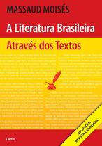 Livro - A Literatura Brasileira Através dos Textos - A Literatura Brasileira Através dos Textos