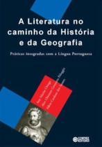 Livro - A literatura no caminho da História e da Geografia -