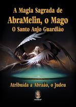 Livro - A magia sagrada de AbraMelin, o Mago -