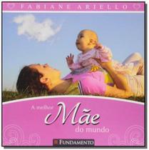 Livro - A Melhor Mãe Do Mundo -