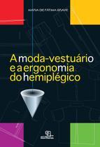 Livro - A moda-vestuário e a ergonomia do hemiplégico -