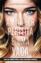 Livro - A mulher perfeita é uma vaca -