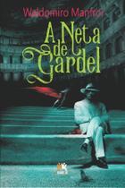Livro - A neta de Gardel -