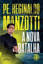 Livro A NOVA BATALHA Padre Reginaldo Manzotti - Petra