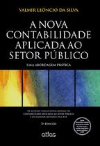 Livro - A Nova Contabilidade Aplicada Ao Setor Público: Uma Abordagem Prática -