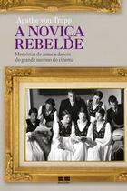 Livro - A noviça rebelde: Memórias de antes e depois -