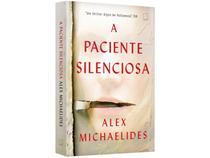 Livro A Paciente Silenciosa - Alex Michaelides Edição Econômica