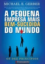 Livro - A Pequena Empresa Mais Bem Sucedida Do Mundo -