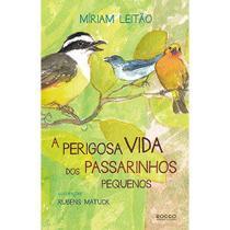 Livro - A perigosa vida dos passarinhos pequenos -