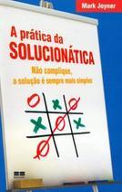 Livro - A prática da solucionática -