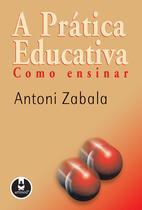 Livro - A Prática Educativa - Como Ensinar