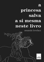 Livro - A princesa salva a si mesma neste livro -