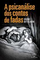 Livro - A psicanálise dos contos de fadas -