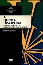 Livro - A quinta disciplina: arte e prática da organização que aprende -