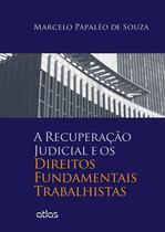 Livro - A Recuperação Judicial E Os Direitos Fundamentais Trabalhistas -