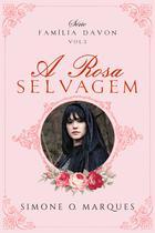 Livro - A Rosa Selvagem -