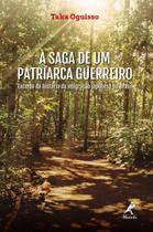 Livro - A saga de um patriarca guerreiro -