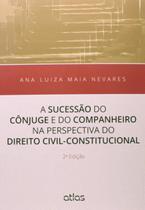 Livro - A Sucessão Do Cônjuge E Do Companheiro Na Perspectiva Do Direito Civil-Constitucional -