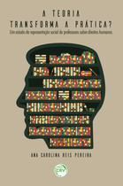 Livro - A teoria transforma a prática? -