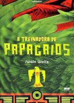 Livro - A TREINADORA DE PAPAGAIOS -